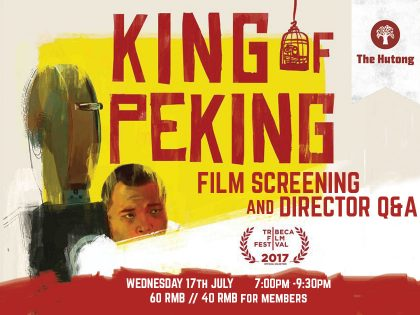 King of Peking: Film Screening and Director Q&A