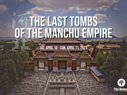 The Last Tombs of the Manchu Empire: A Spring Weekend Adventure